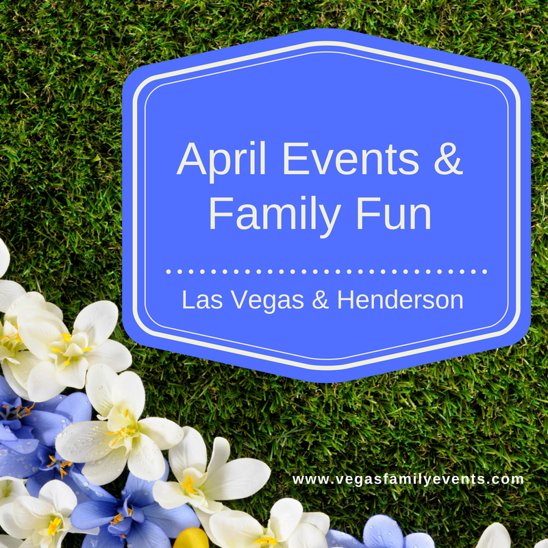 april events in las vegas henderson your family resource. Black Bedroom Furniture Sets. Home Design Ideas