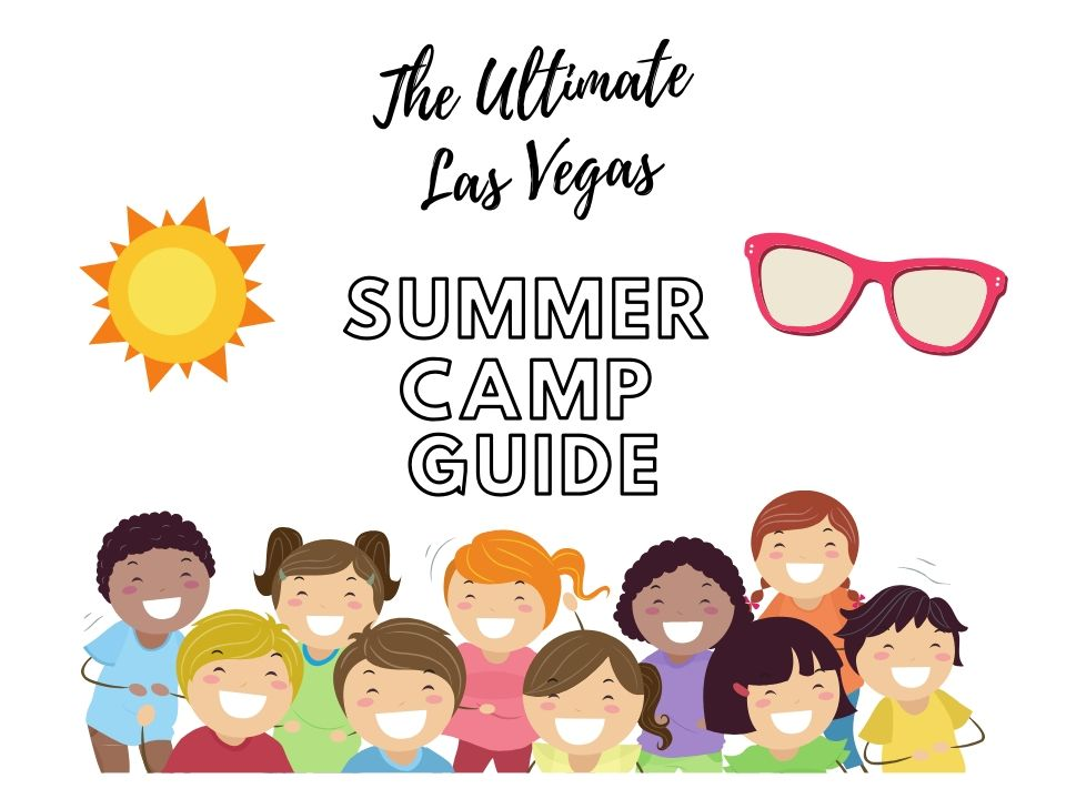 The Ultimate List Of Las Vegas Summer Camps For Kids